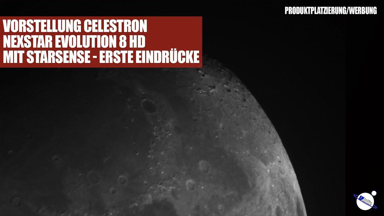 Vorstellung Celestron NexStar Evolution 8 HD mit StarSense - Erste Eindrücke