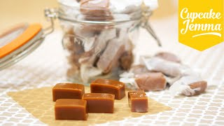 How to make Chewy Salted Caramels   Cupcake Jemma