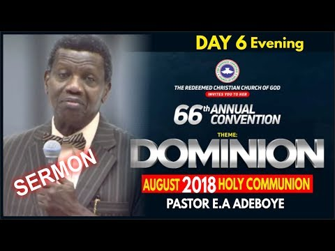 Pastor E.A Adeboye Sermon @ RCCG August 2018 HOLY COMMUNION SERVICE