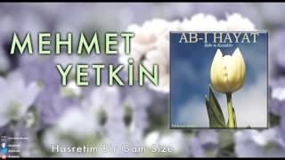 Mehmet Yetkin - Hasretim Bir Gam Size [ Ab-ı Hayat © 2013 DMS Müzik ]