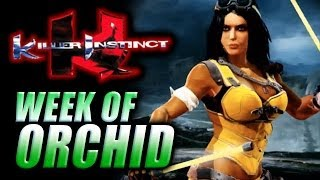 WEEK OF! ORCHID - Part 4 (Killer Instinct)