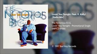 The Notorious B.I.G. - Lovin' You Tonight (feat. R. Kelly) [Radio Mix]