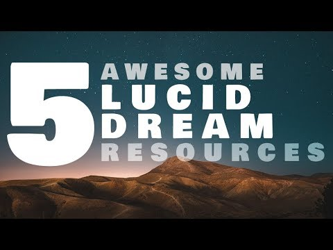 5 Awesome Lucid Dreaming Resources - Happy Lucid Dreaming Day!