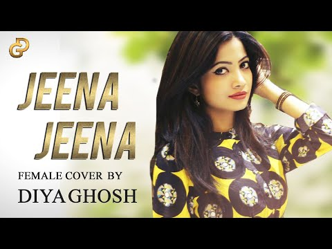 Jeena Jeena | Badlapur | Atif Aslam | Female Cover by Diya ft. DJ Lolly