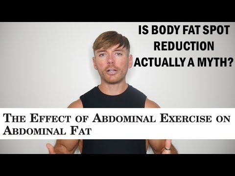 Is Body Fat Spot Reduction Actually A Myth?