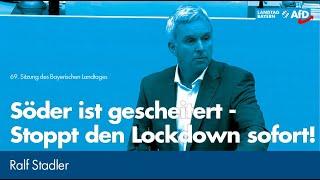 Ralf Stadler: Söder ist gescheitert - Stoppt den Lockdown sofort!