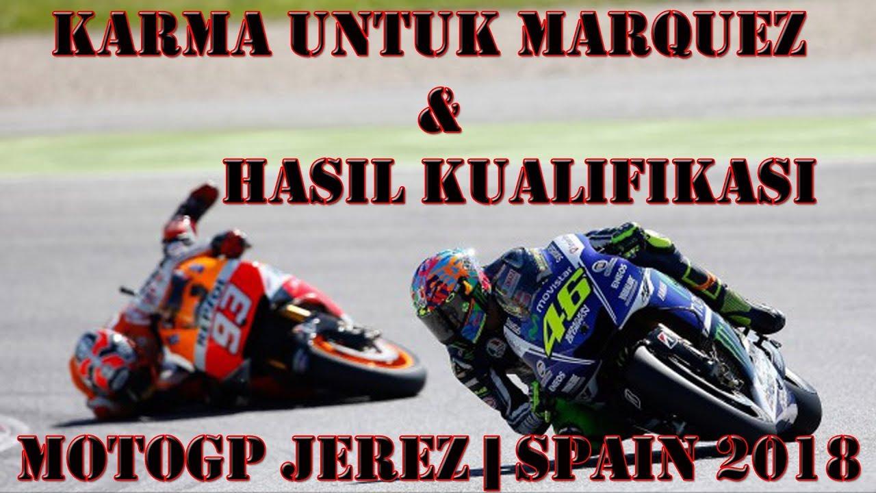 KARMA Marquez & Hasil Kualifikasi Motogp Jerez SPAIN 2018 ...