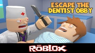 Escape The Dentist Obby! By NICKGAME54 [Roblox]