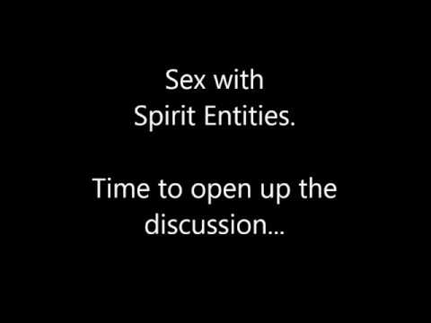 spirit entities Sexual encounters with