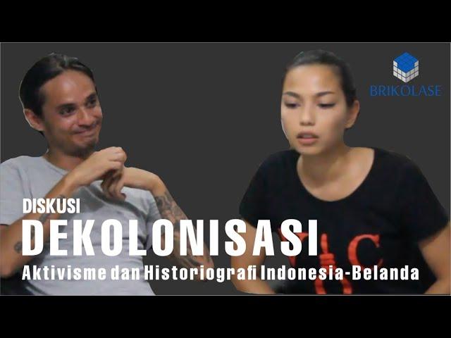 Diskusi Dekolonisasi: Aktivisme dan Historiografi Indonesia Belanda