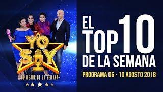 Yo Soy 2018 - El TOP 10 MEJORES AUDICIONES de la semana - Programa del 6 al 10 de agosto