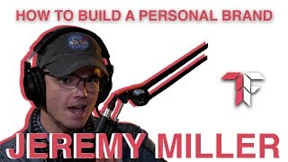 How To Build A Personal Brand | Full Jeremy Miller Interview