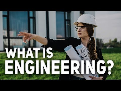 What is Engineering?  (What do Engineers do) | Explore Engineering