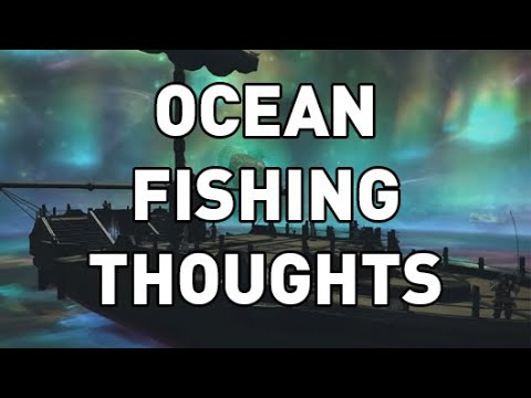 FFXIV - Ocean Fishing Overview & Thoughts