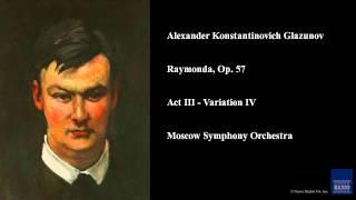 Alexander Konstantinovich Glazunov, Raymonda, Op. 57, Act III - Variation IV