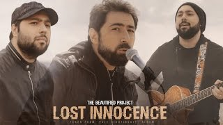 ☀The Beautified Project ☞ Lost Innocence (PREMIERE)