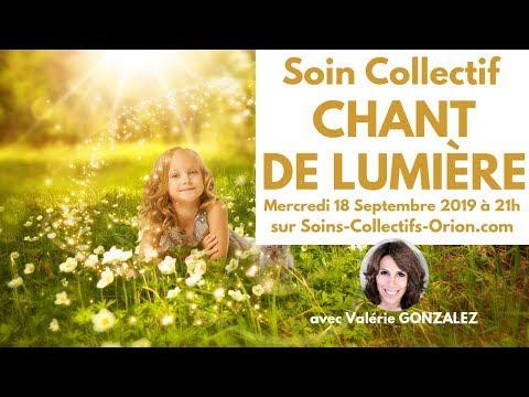 """[BANDE ANNONCE] Soin Collectif : """"Chant de Lumière"""" avec Valérie GONZALEZ le 18/09/2019 à 21h"""