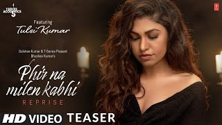 Teaser: Phir Na Milen Kabhi Reprise Version | Tulsi Kumar | Song Releasing on 30 March 2020