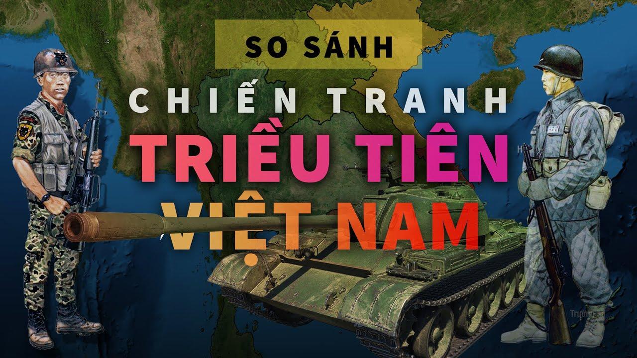 Chiến tranh Việt Nam và Triều Tiên khác nhau như thế nào?