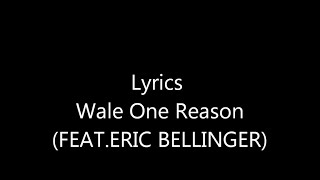 Wale - One Reason (Flex) featuring Eric Bellinger [Official Audio and Lyrics]