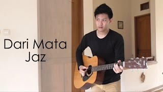 Download lagu Jaz - Dari Mata ( Acoustic Instrumental Cover)