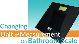 How to Change Unit of Measure On a Bathroom Scale? - Vive Health