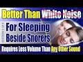 # 1 ضوضاء غير بيضاء للنوم بالقرب من أصوات الشخير (1 من 6)