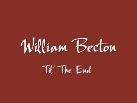 William Becton - Til' The End