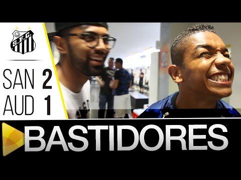 Santos 2 x 1 Audax | BASTIDORES | Paulistão (10/04/16)