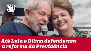 Lula e Dilma defendem a reforma da Previdência