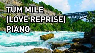 Tum Mile Love Reprise (Tum Mile) Piano Instrumental