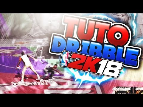 NBA 2K18 - TUTO DRIBBLE - L'ULTIME TUTORIEL Part 1