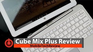 Cube Mix Plus Review - Low Price Big Performance Windows 2-in-1