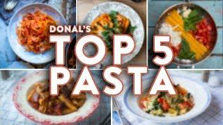 Donal's Top 5 Pasta Recipes! ?