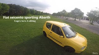 Fiat Seicento Sporting Abarth | Gopro hero 4 editing