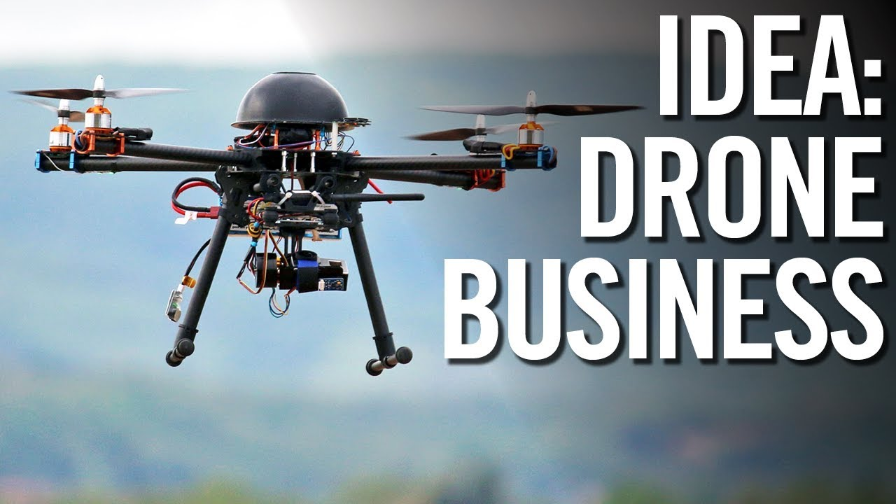 Business Ideas For 2018 4 Ways To Make Money With Drones Youtube