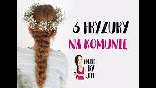 3 fryzury na komunię - do wianka i nie tylko!