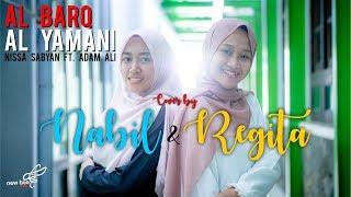 Al Barq Al Yamani - Nissa Sabyan ft. Adam Ali (Regita & Nabil Music Cover)