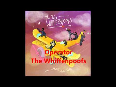 Operator (a cappella, The Whiffenpoofs)