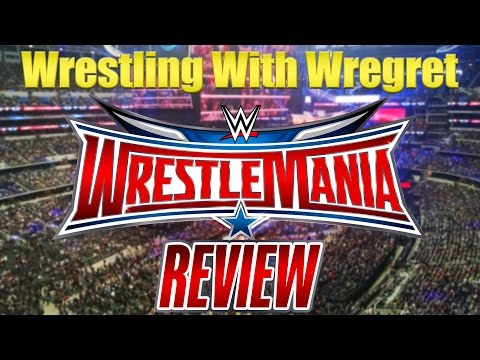 WWE Wrestlemania 32 Review! | Wrestling With Wregret