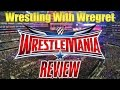 WWE Wrestlemania 32 Review Wrestling With Wregret mp3