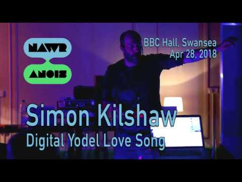 Simon Kilshaw - Digital Yodel Love Song - NAWR ANOIS #2