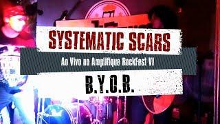 Systematic Scars - B.Y.O.B. (Ao Vivo no Amplifique RockFest VI)