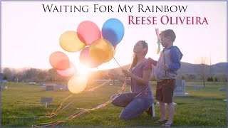 Waiting for My Rainbow - Reese Oliveira (written by Stephanie Boyd)