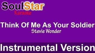 Stevie Wonder - Think Of Me As Your Soldier (Instrumental/Karaoke)