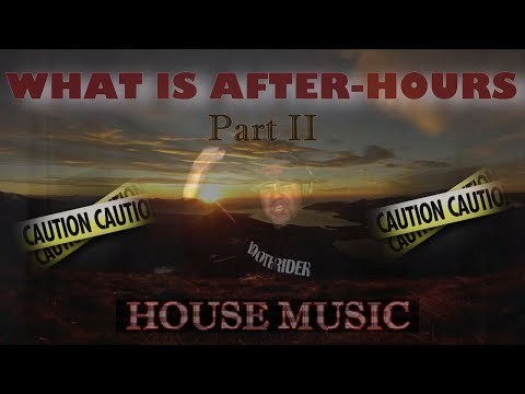 Warning! What Is After-Hours House Music: Vegas Mainstream Vs The Underground