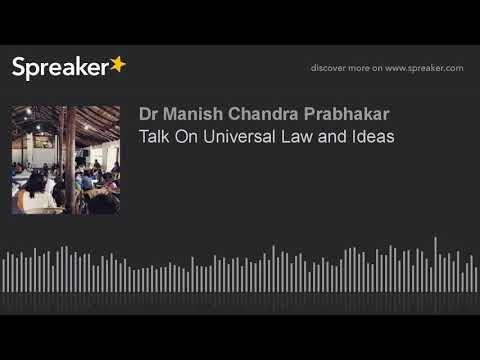 Talk On Universal Law and Ideas II Dr Manish Prabhakar II