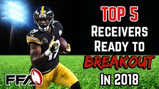 2018 Fantasy Football - Top 5 Breakout WR's