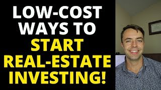 5 LOW-COST Ways To Start Real-Estate Investing