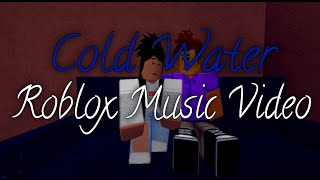 Cold Water-Roblox Music Vidéo